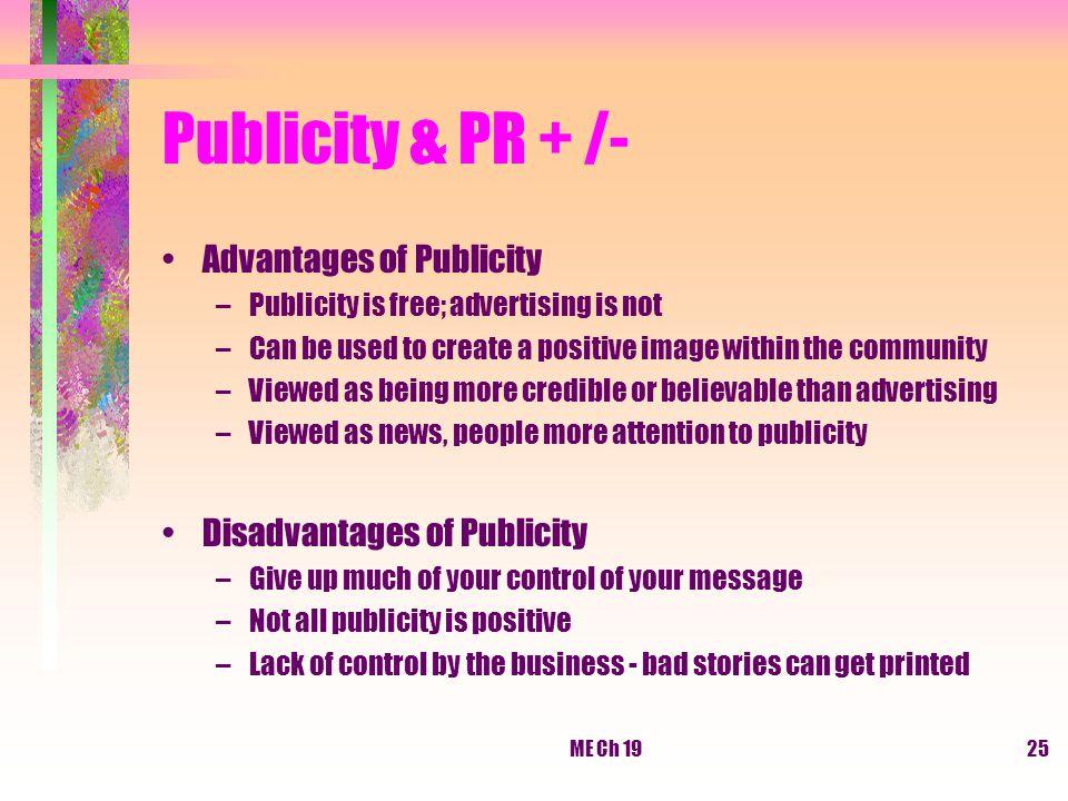 Publicity & PR + /- Advantages of Publicity Disadvantages of Publicity