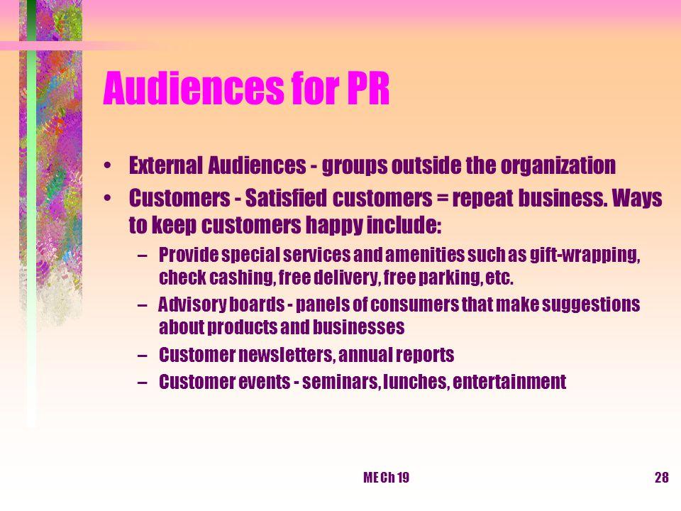 Audiences for PR External Audiences - groups outside the organization