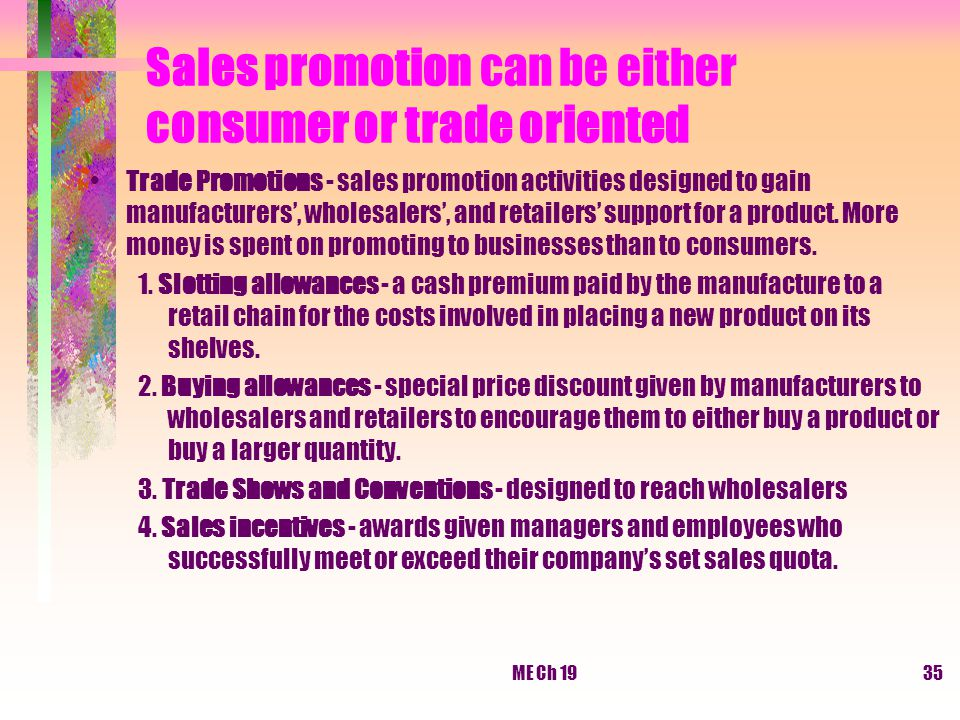 Sales promotion can be either consumer or trade oriented