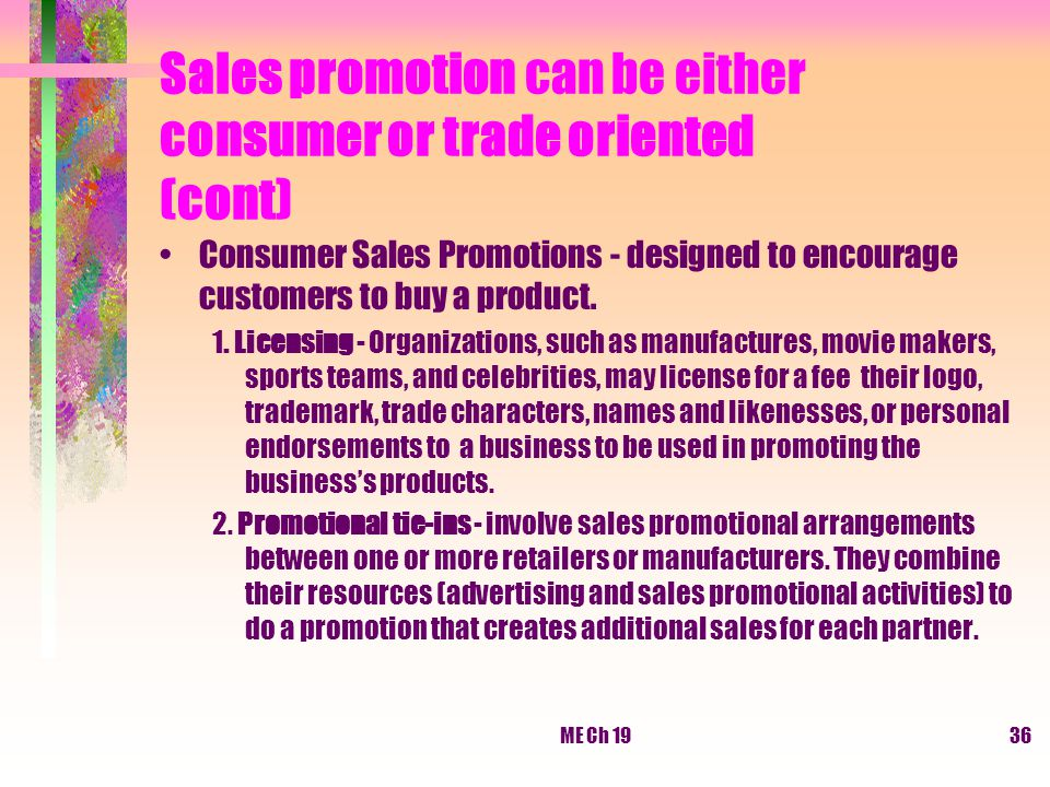 Sales promotion can be either consumer or trade oriented (cont)