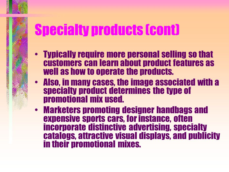 Specialty products (cont)
