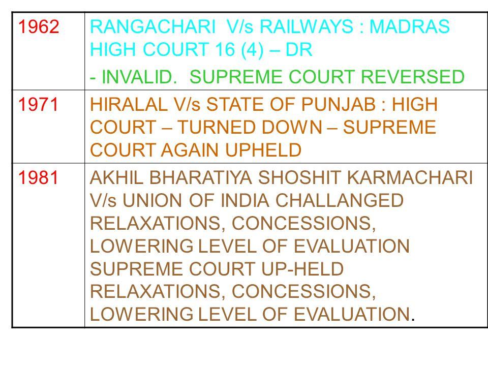 1962 RANGACHARI V/s RAILWAYS : MADRAS HIGH COURT 16 (4) – DR. - INVALID. SUPREME COURT REVERSED.