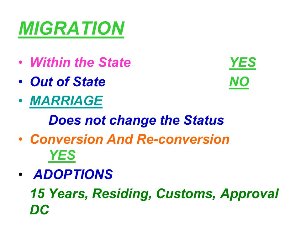 MIGRATION Within the State YES Out of State NO MARRIAGE