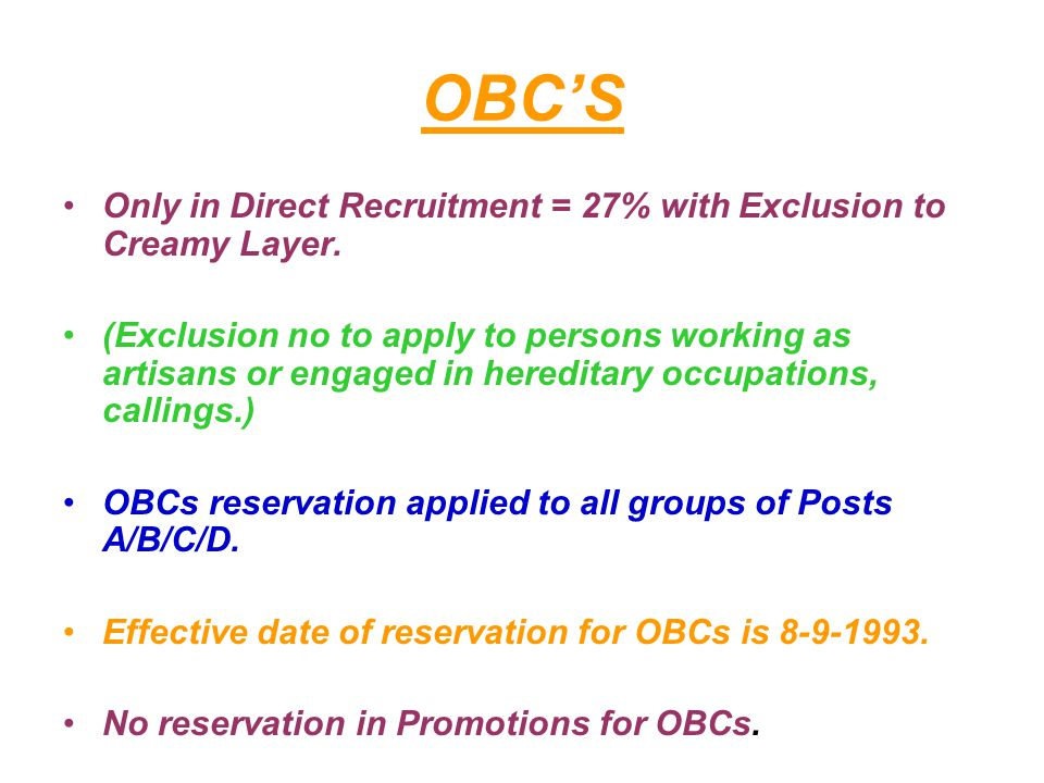 OBC'S Only in Direct Recruitment = 27% with Exclusion to Creamy Layer.