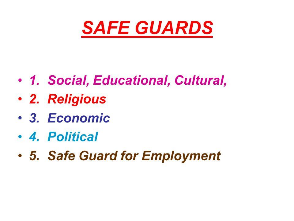 SAFE GUARDS 1. Social, Educational, Cultural, 2. Religious 3. Economic