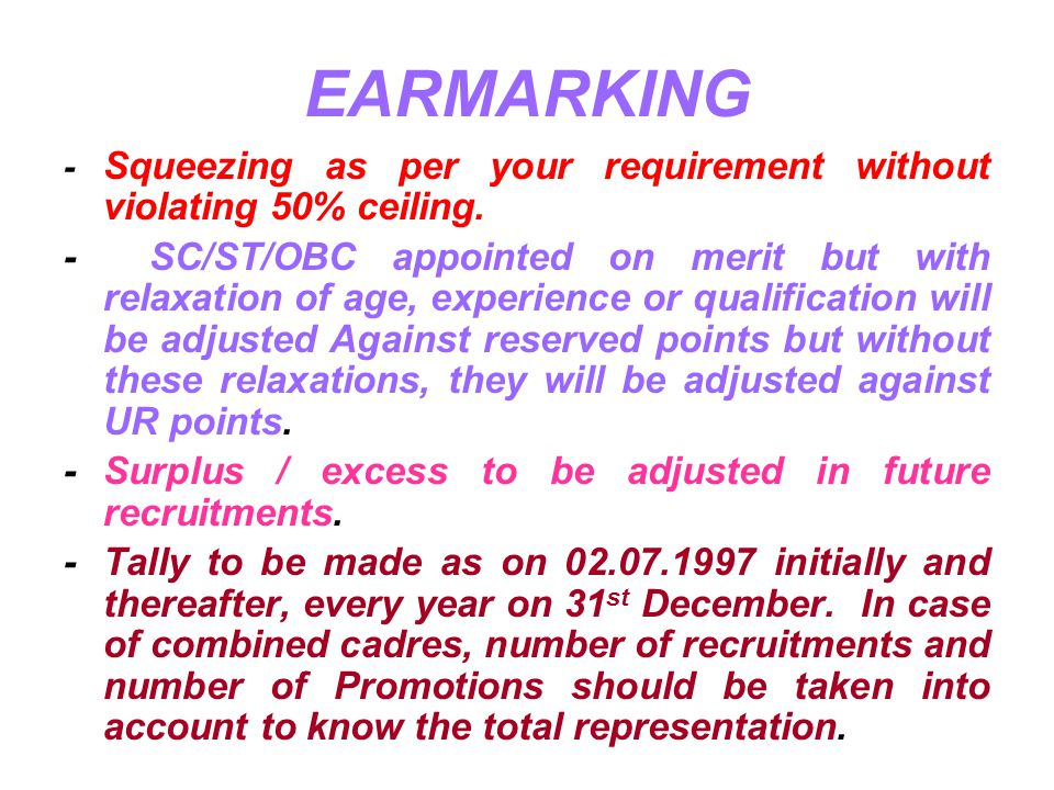 EARMARKING - Squeezing as per your requirement without violating 50% ceiling.