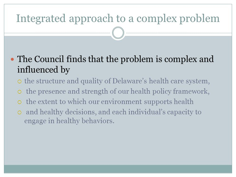 Integrated approach to a complex problem
