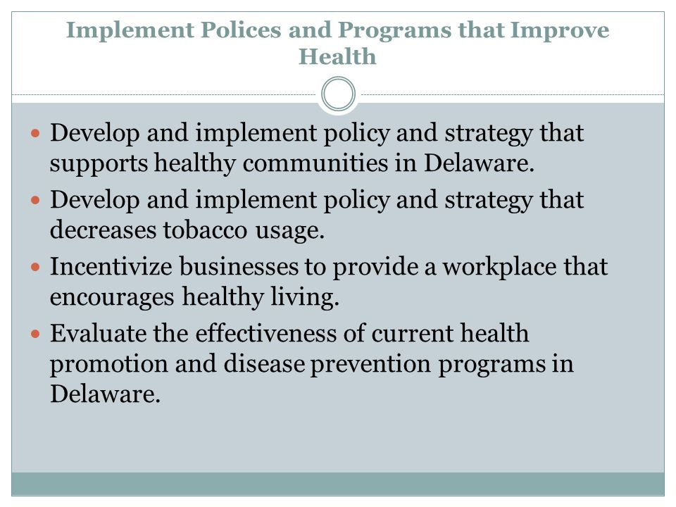 Implement Polices and Programs that Improve Health