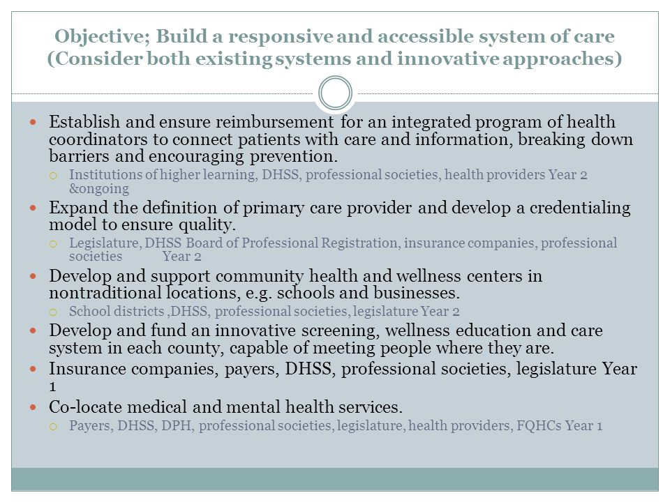 Objective; Build a responsive and accessible system of care (Consider both existing systems and innovative approaches)