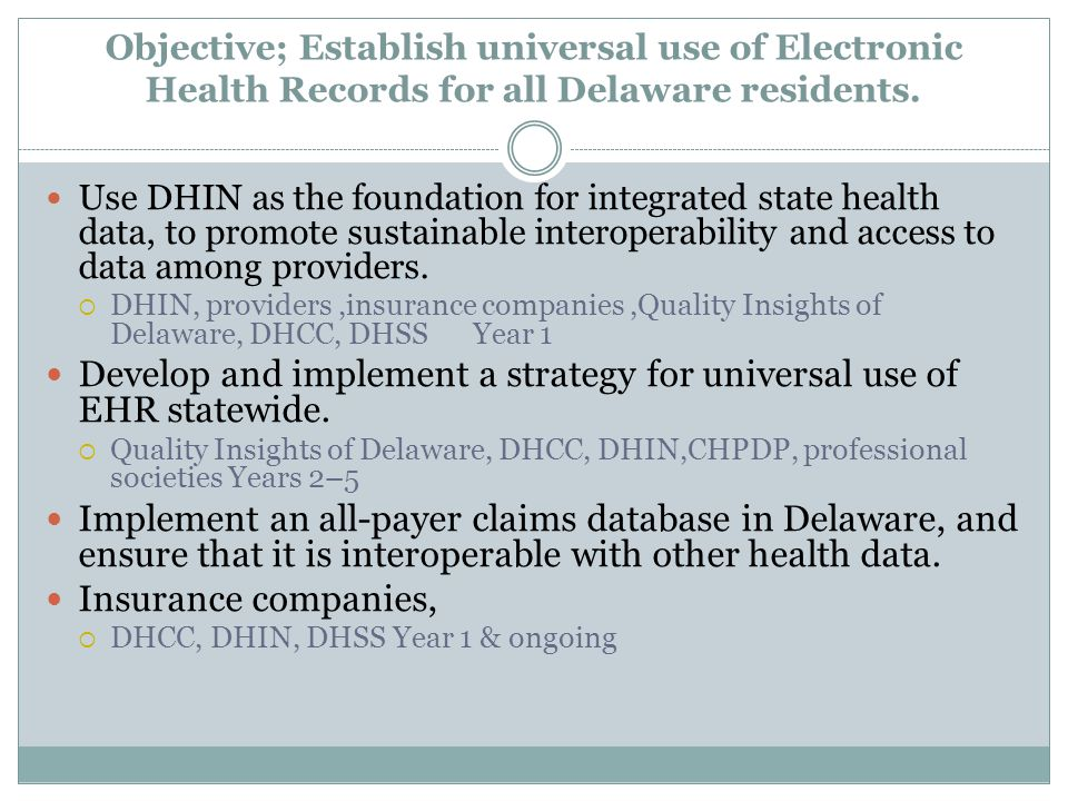 Develop and implement a strategy for universal use of EHR statewide.
