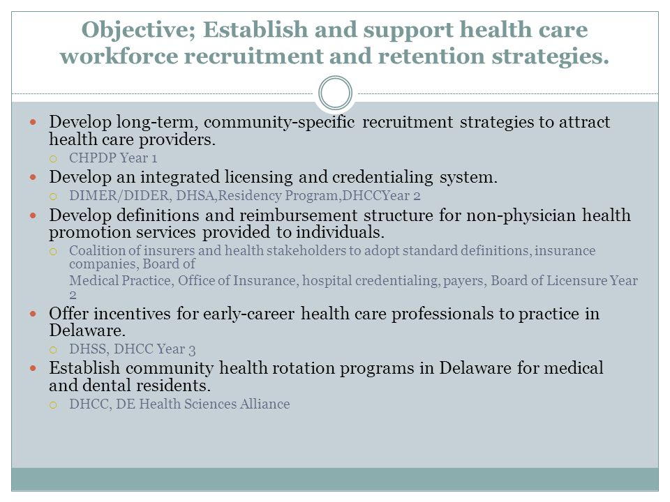 Objective; Establish and support health care workforce recruitment and retention strategies.