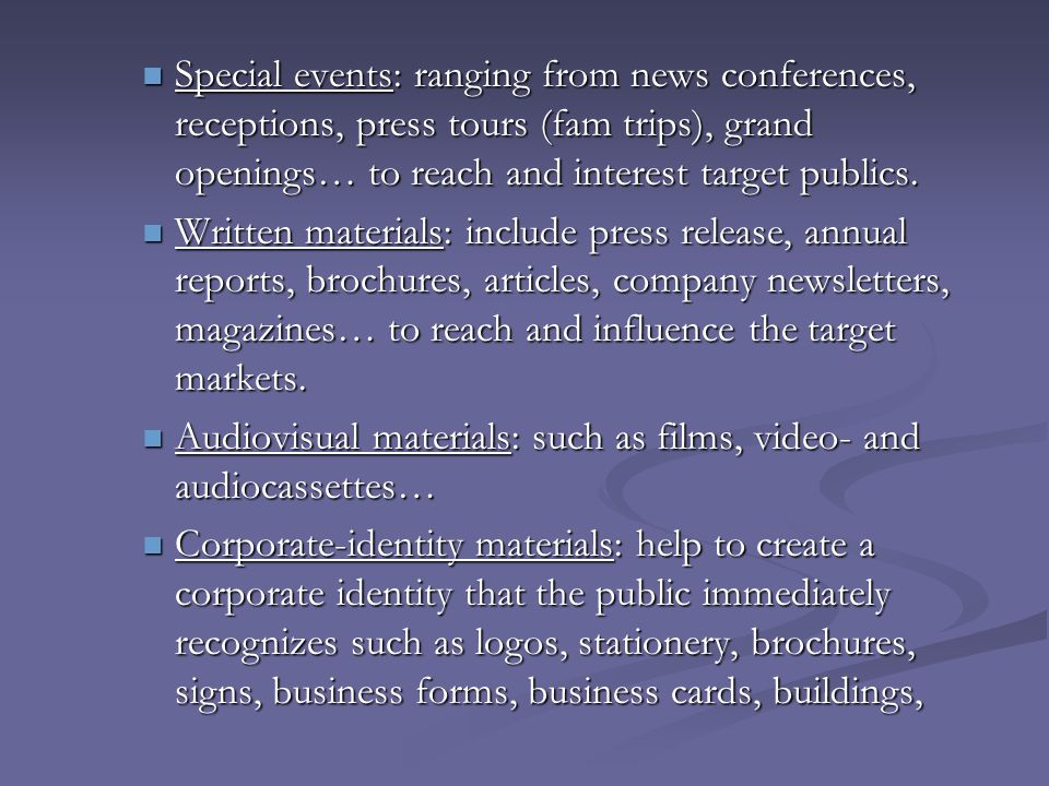 Special events: ranging from news conferences, receptions, press tours (fam trips), grand openings… to reach and interest target publics.