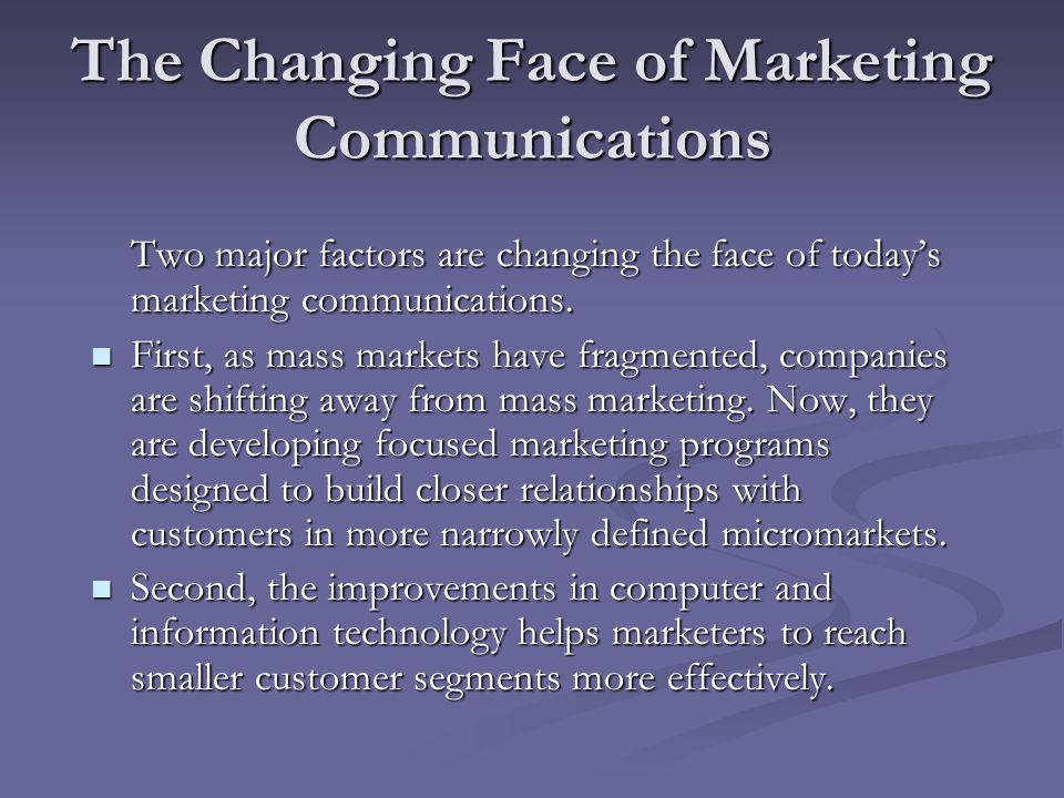 The Changing Face of Marketing Communications