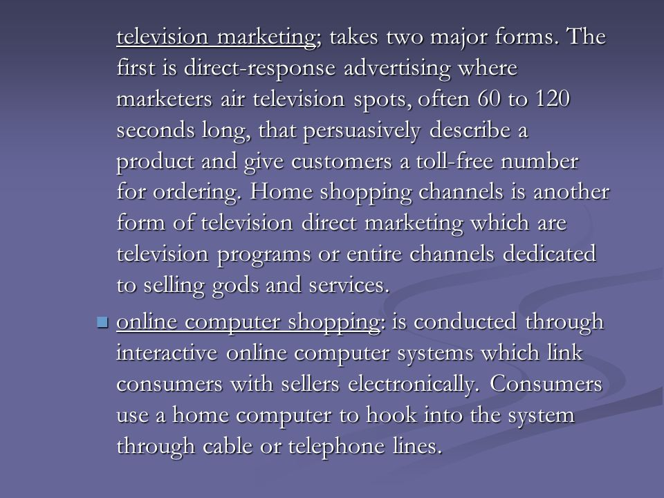 television marketing; takes two major forms