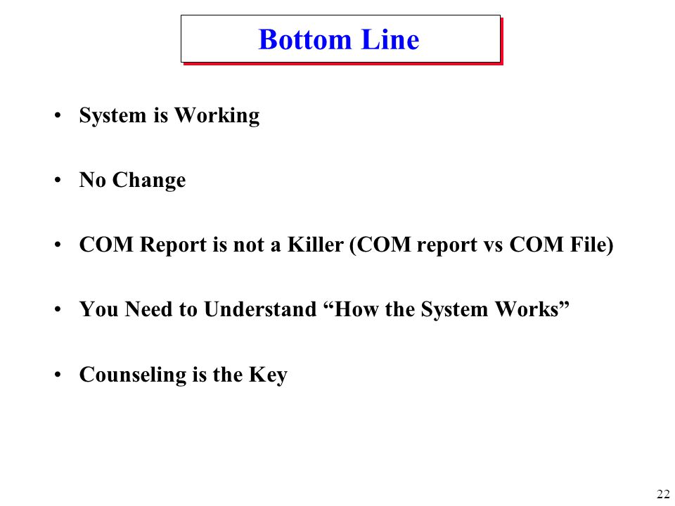 Bottom Line System is Working No Change