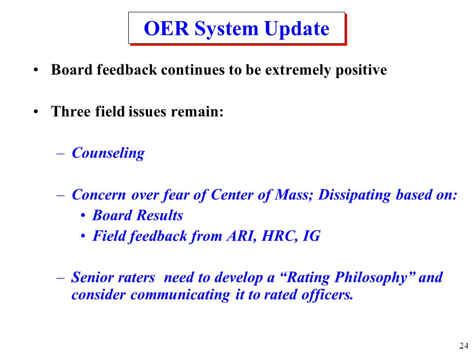 OER System Update Board feedback continues to be extremely positive