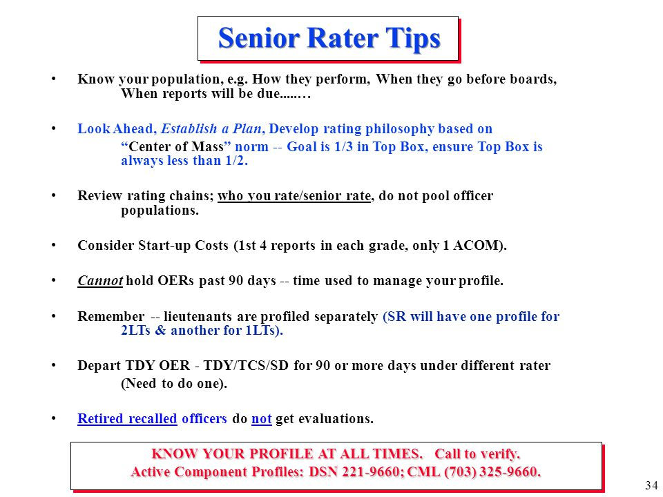 Senior Rater Tips Know your population, e.g. How they perform, When they go before boards, When reports will be due.....…