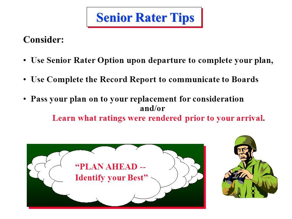 Senior Rater Tips Consider: