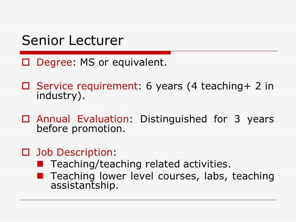 Senior Lecturer Degree: MS or equivalent.