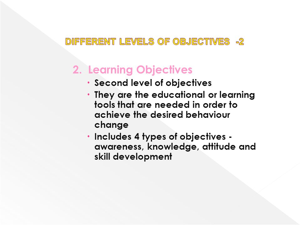 DIFFERENT LEVELS OF OBJECTIVES -2