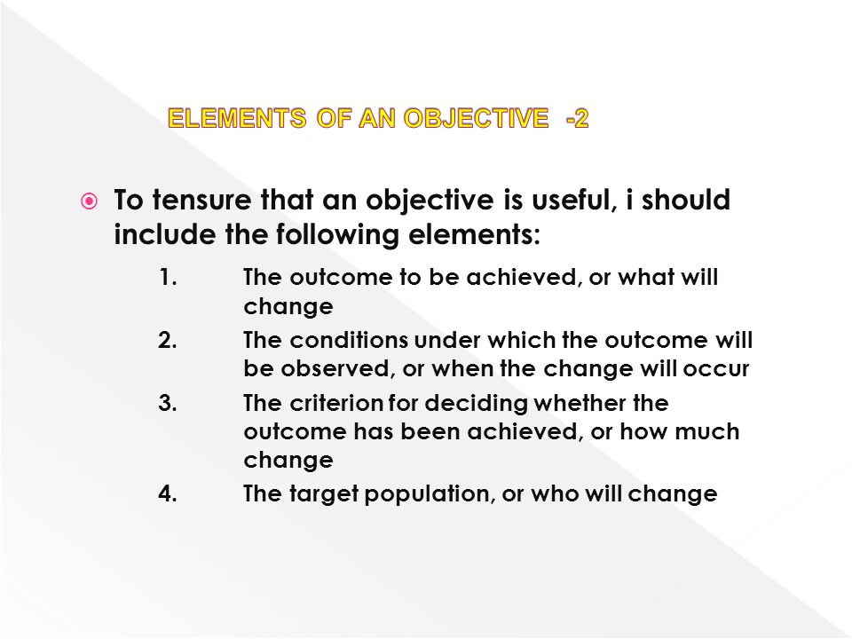 ELEMENTS OF AN OBJECTIVE -2