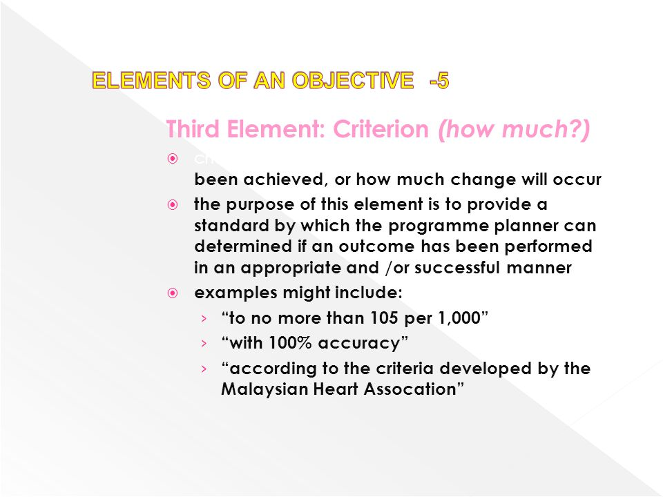ELEMENTS OF AN OBJECTIVE -5