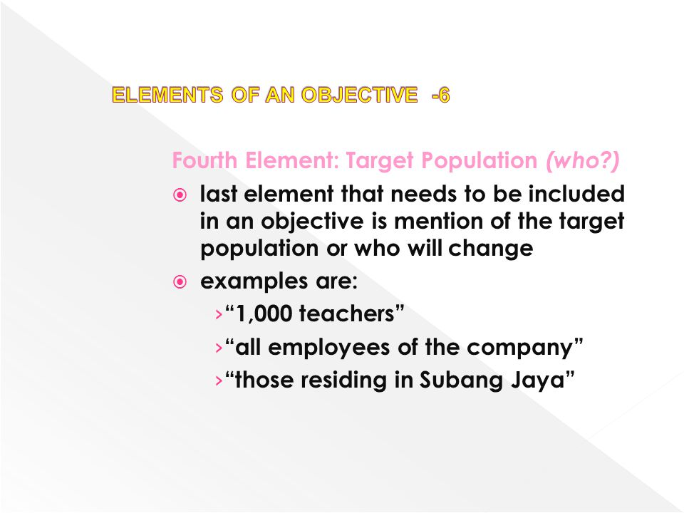 ELEMENTS OF AN OBJECTIVE -6