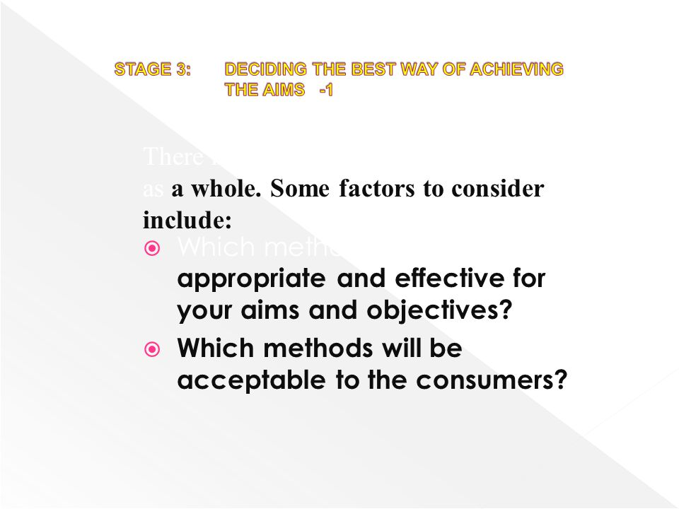 STAGE 3: DECIDING THE BEST WAY OF ACHIEVING THE AIMS -1