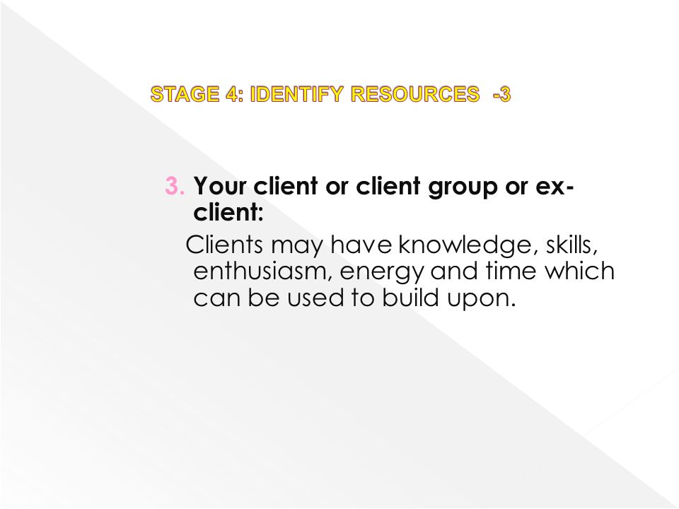STAGE 4: IDENTIFY RESOURCES -3