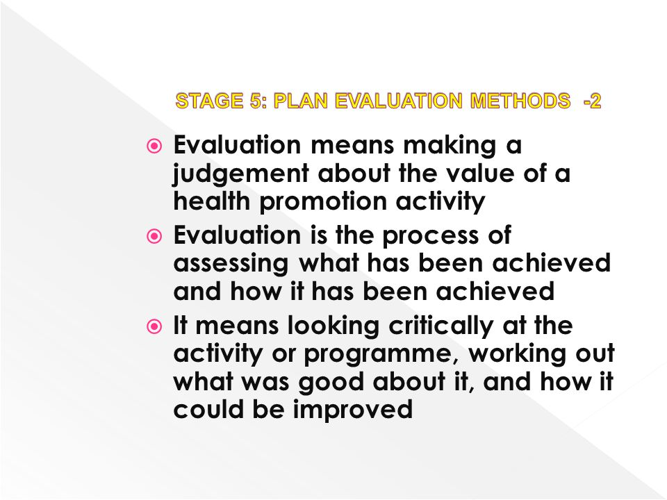 STAGE 5: PLAN EVALUATION METHODS -2