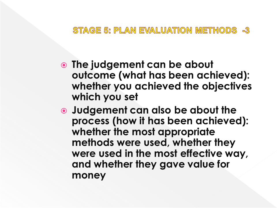 STAGE 5: PLAN EVALUATION METHODS -3