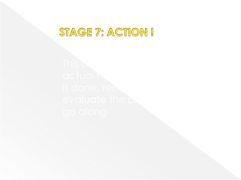 STAGE 7: ACTION .