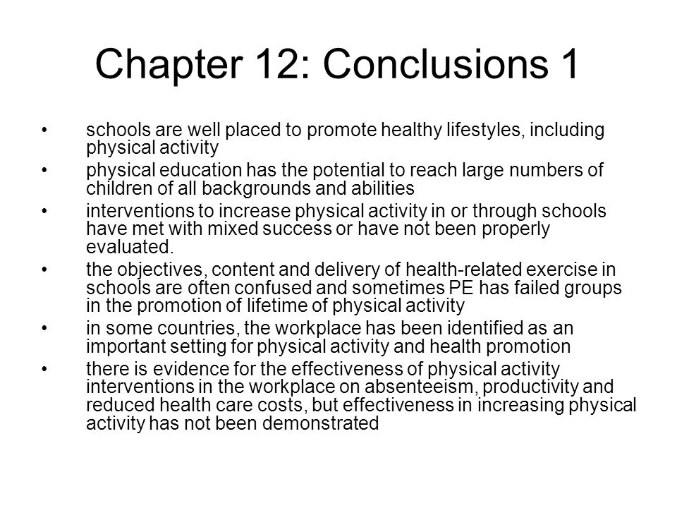 Chapter 12: Conclusions 1 schools are well placed to promote healthy lifestyles, including physical activity.