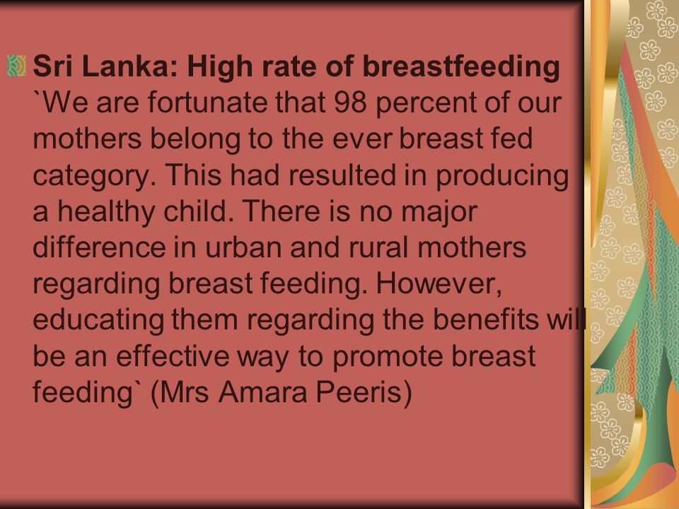 Sri Lanka: High rate of breastfeeding `We are fortunate that 98 percent of our mothers belong to the ever breast fed category.