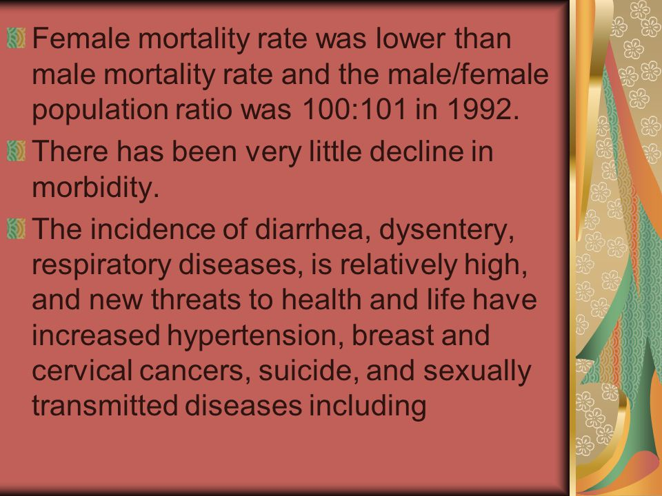 Female mortality rate was lower than male mortality rate and the male/female population ratio was 100:101 in 1992.
