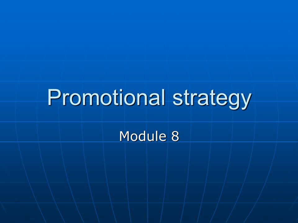 Promotional strategy Module 8