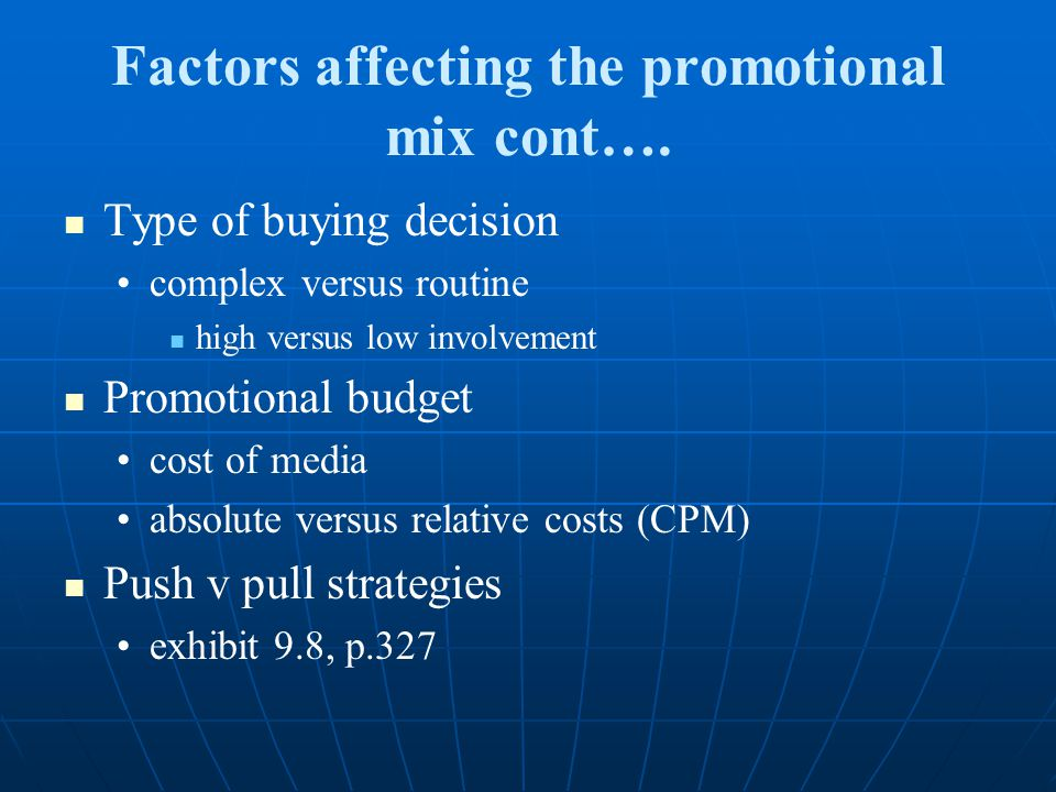 Factors affecting the promotional mix cont….