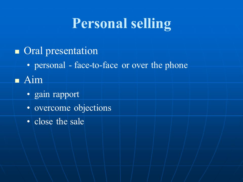 Personal selling Oral presentation Aim