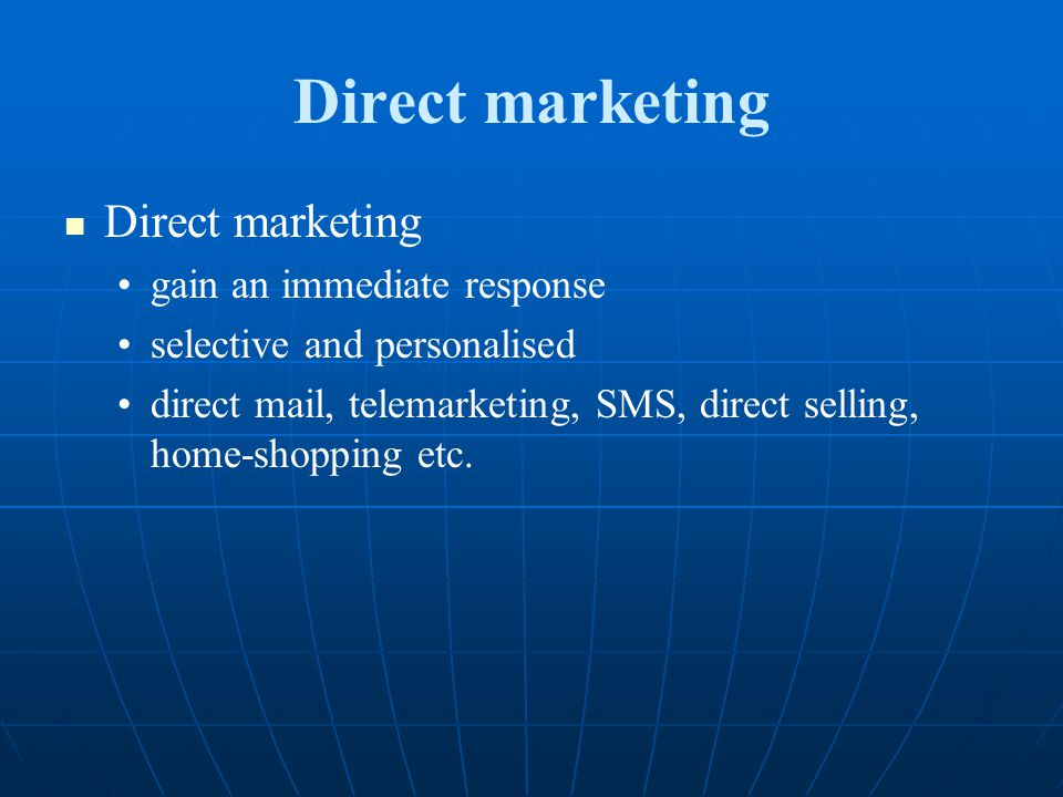 Direct marketing Direct marketing gain an immediate response