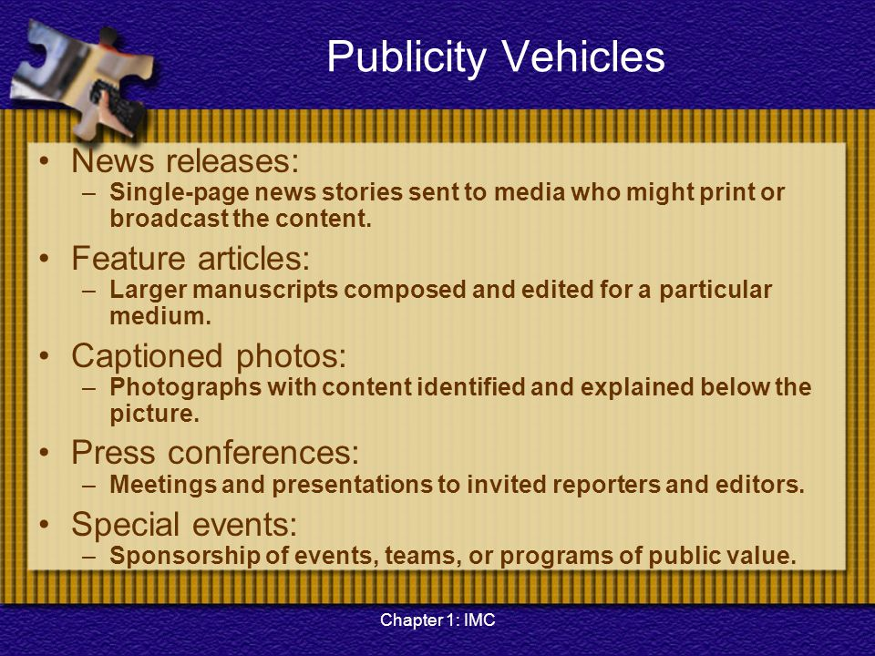 Publicity Vehicles News releases: Feature articles: Captioned photos: