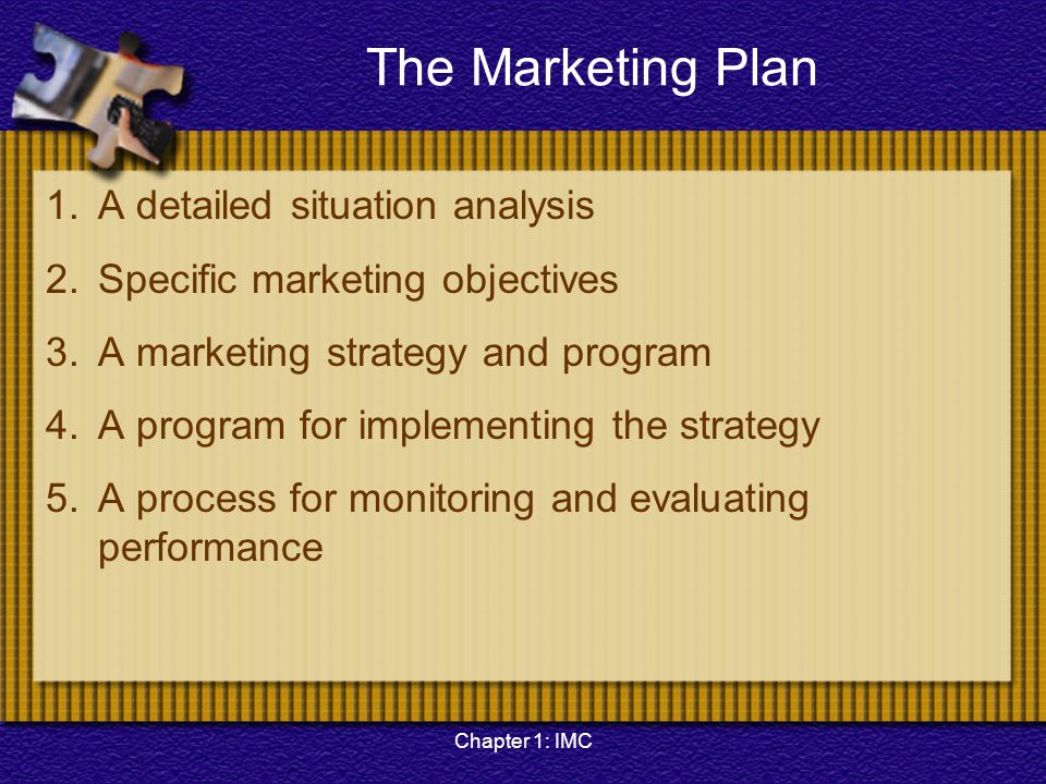 The Marketing Plan 1. A detailed situation analysis