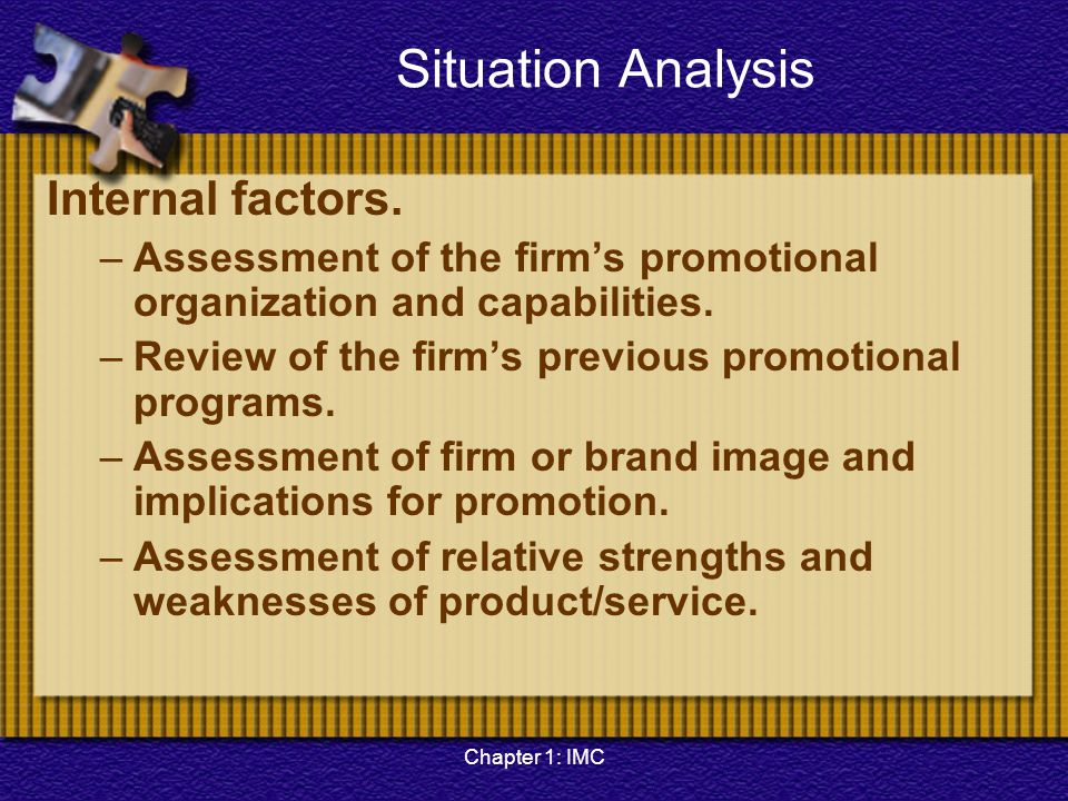 Situation Analysis Internal factors.
