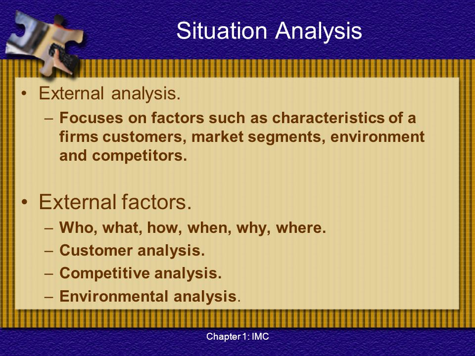external and customer analysis In this article we describe customer analysis, often used in order to map out the external environment of a business.