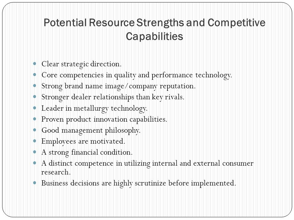 Potential Resource Strengths and Competitive Capabilities