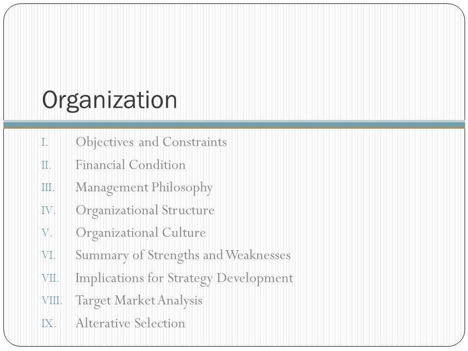 Organization Objectives and Constraints Financial Condition