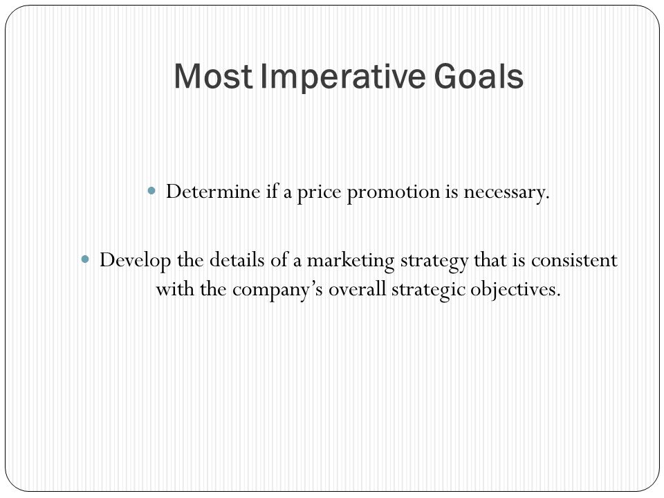 Determine if a price promotion is necessary.