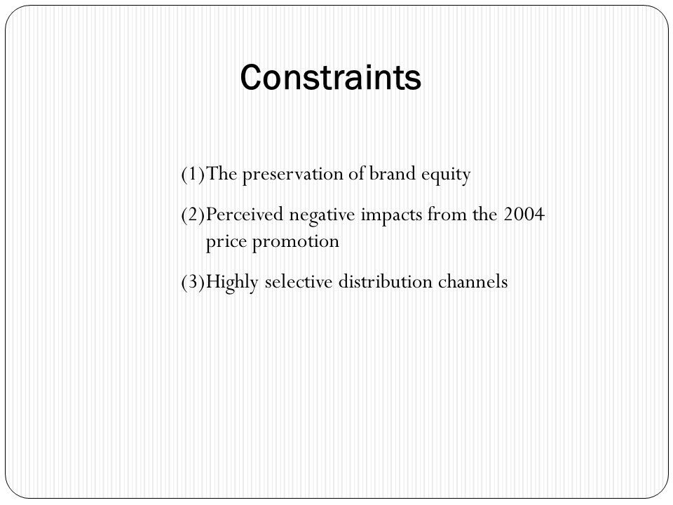 Constraints The preservation of brand equity