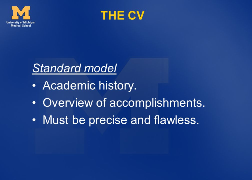 THE CV Standard model. • Academic history. • Overview of accomplishments.
