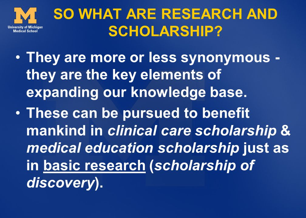 SO WHAT ARE RESEARCH AND SCHOLARSHIP