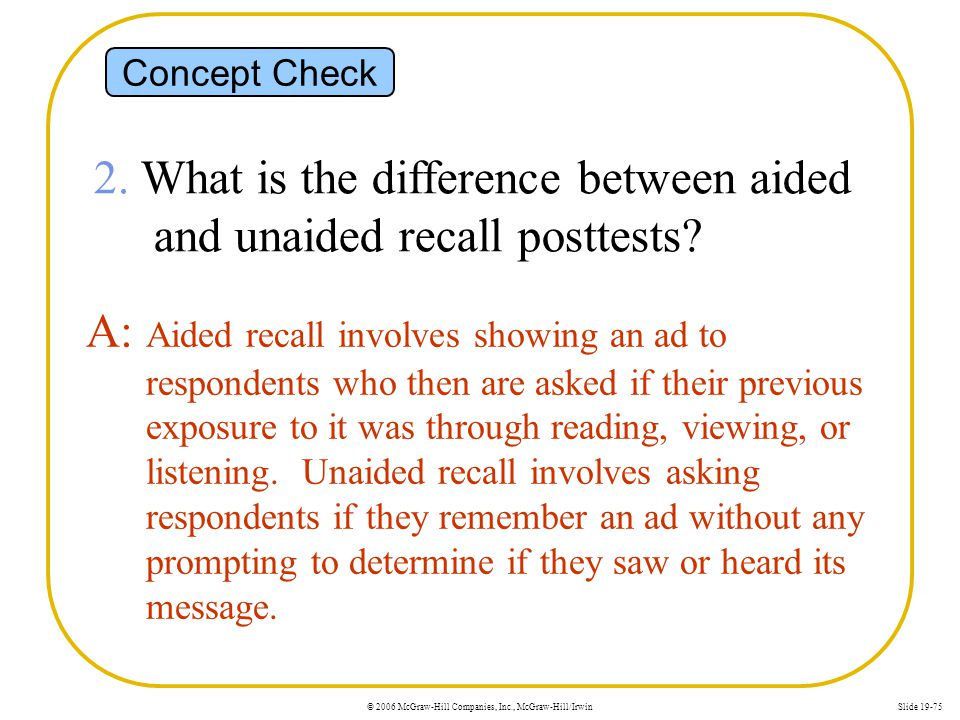 2. What is the difference between aided and unaided recall posttests